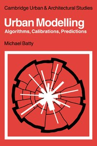 Urban Modelling: Algorithms, Calibrations, Predictions