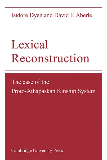 Lexical Reconstruction: The Case of the Proto-Athapaskan Kinship System by Isidore Dyen