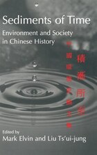 Sediments of Time 2 part set: Environment and Society in Chinese History