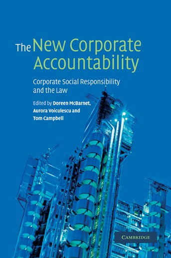 The New Corporate Accountability: Corporate Social Responsibility and the Law de Doreen McBarnet