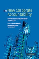 The New Corporate Accountability: Corporate Social Responsibility and the Law