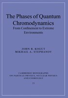 The Phases of Quantum Chromodynamics: From Confinement to Extreme Environments