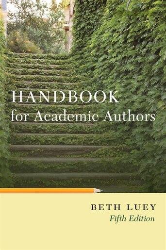 Handbook for Academic Authors de Beth Luey