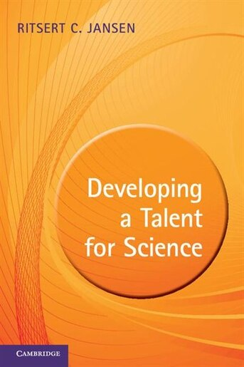 Developing a Talent for Science by Ritsert Jansen