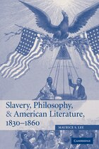 Slavery, Philosophy, and American Literature, 1830-1860