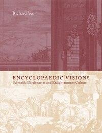 Encyclopaedic Visions: Scientific Dictionaries and Enlightenment Culture