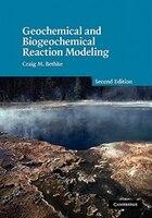 Geochemical and Biogeochemical Reaction Modeling