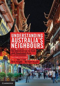 Understanding Australias Neighbours: An Introduction to East and Southeast Asia