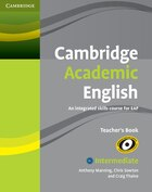Cambridge Academic English B1+ Intermediate Teachers Book: An Integrated Skills Course for EAP