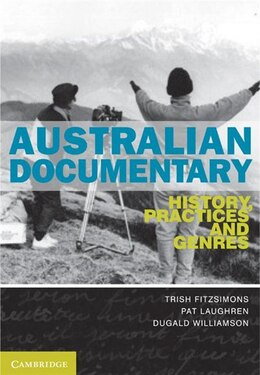 Book Australian Documentary: History, Practices and Genres by Trish FitzSimons