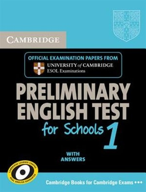 Cambridge Preliminary English Test for Schools 1 Students Book with Answers: Official examination papers from University of Cambridge ESOL Examinations by Cambridge ESOL