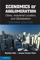 Economics of Agglomeration: Cities, Industrial Location, and Globalization