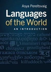 Languages of the World: An Introduction by Asya Pereltsvaig