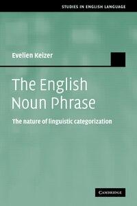 The English Noun Phrase: The Nature of Linguistic Categorization