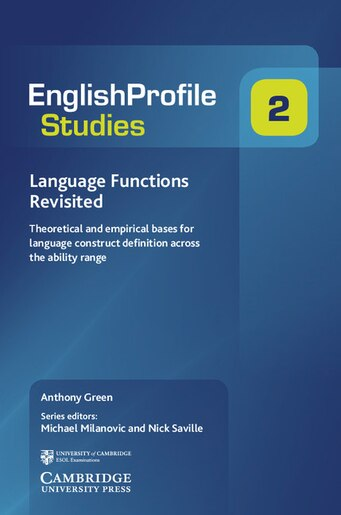Language Functions Revisited: Theoretical and Empirical Bases for Language Construct Definition Across the Ability Range de Anthony Green