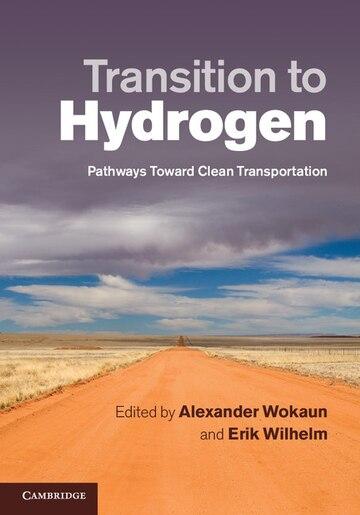 Transition to Hydrogen: Pathways Toward Clean Transportation by Alexander Wokaun