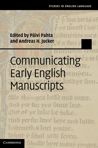 Communicating Early English Manuscripts by Päivi Pahta