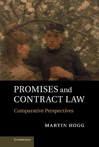 Promises and Contract Law: Comparative Perspectives by Martin Hogg