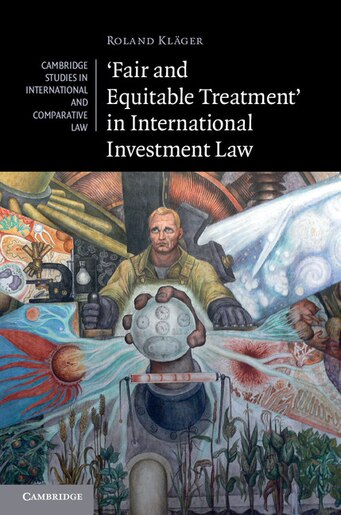 Fair and Equitable Treatment in International Investment Law by Roland Kläger