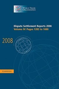 Dispute Settlement Reports 2008: Volume 4, Pages 1283-1680 by World Trade Organization