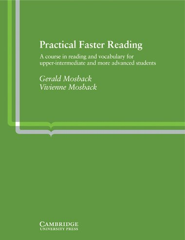 Practical Faster Reading: An Intermediate/Advanced Course in Reading and Vocabulary by Gerald Mosback