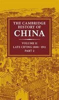 The Cambridge History of China: Volume 11, Late Ching, 1800-1911, Part 2