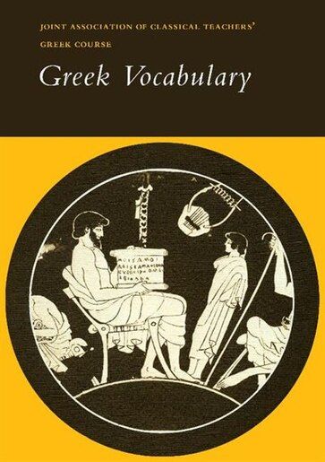 Reading Greek: Greek Vocabulary by Joint Association Of Classical Teachers