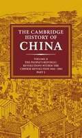The Cambridge History of China: Volume 15, The Peoples Republic, Part 2, Revolutions within the…