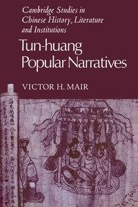Tun-huang Popular Narratives: Tun-huang Popular Narratives