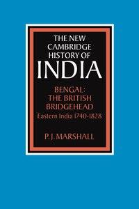 Bengal: The British Bridgehead: Eastern India 1740-1828