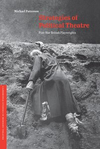 Strategies of Political Theatre: Post-War British Playwrights