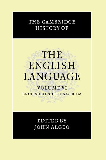 The Cambridge History of the English Language by John Algeo