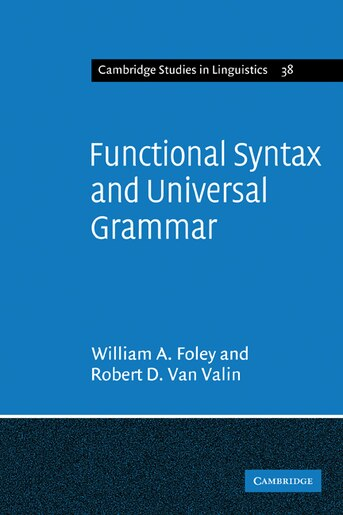 Functional Syntax and Universal Grammar by William A. Foley