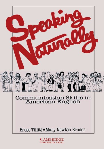 Speaking Naturally Students book: Communication Skills In American English by Bruce Tillitt