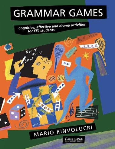 Grammar Games: Cognitive, Affective And Drama Activities For Efl Students de Mario Rinvolucri