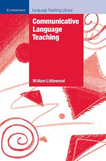 Communicative Language Teaching: An Introduction by William Littlewood