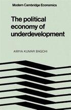 The Political Economy of Underdevelopment