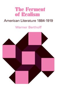 The Ferment of Realism: American Literature 1884-1919
