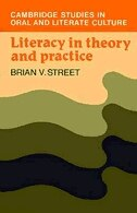 Literacy in Theory and Practice: LITERACY IN THEORY & PRAC by Brian V. Street