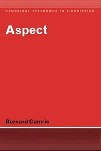 Aspect: An Introduction to the Study of Verbal Aspect and Related Problems by Bernard Comrie