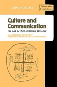 Culture and Communication: The Logic by which Symbols Are Connected. An Introduction to the Use of…