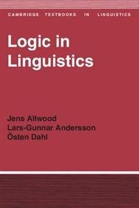 Logic In Linguistics by Jens Allwood
