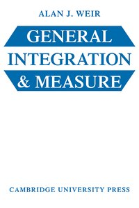 General Integration and Measure