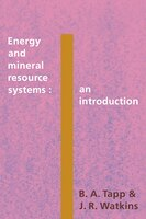 Energy and Mineral Resource Systems: An Introduction