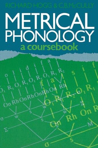 Metrical Phonology: A Course Book de Richard Hogg
