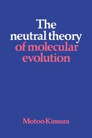 Book The Neutral Theory of Molecular Evolution: NEUTRAL THEORY OF MOLECULAR EV by Motoo Kimura