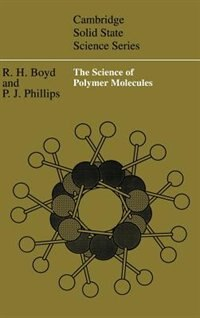 Book The Science Of Polymer Molecules by Richard H. Boyd