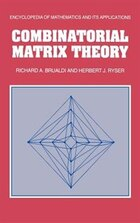 Combinatorial Matrix Theory: Combinatorial Matrix Theory
