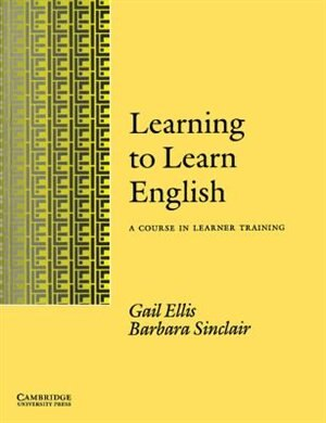 Learning to Learn English Learners book: A Course In Learner Training by Gail Ellis