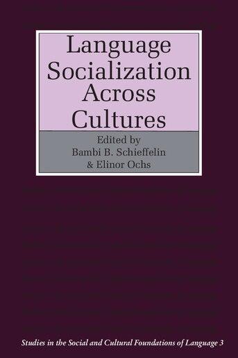 Language Socialization Across Cultures by Bambi B. Schieffelin